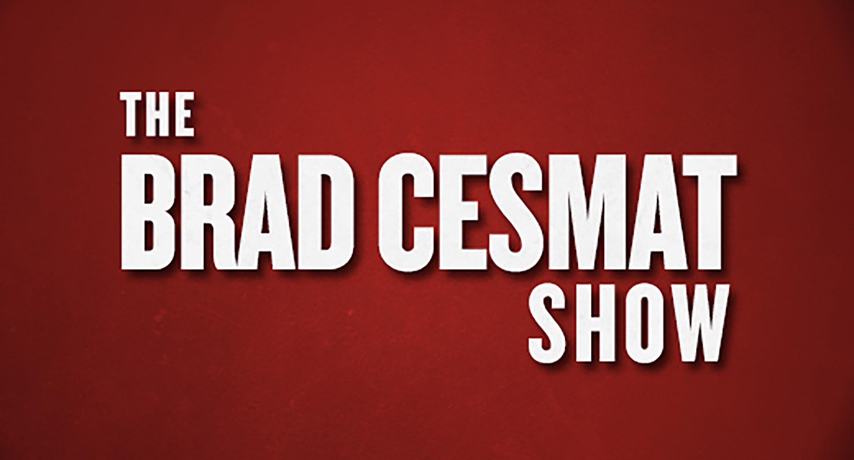 The Brad Cesmat Show