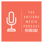 Arizona Media Podcast-Former 3TV Sportscaster Gil Tyree joins Brad