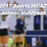 2017 Sports360AZ All-Academic Volleyball Team (5A-6A)
